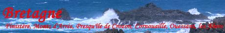 Bretagne - Finistère, Monts d'Arrée, Presqu'île de Crozon, Cornouaille, Ouessant, les Abers
